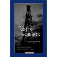 From the Ashes of Sobibor : A Story of Survival