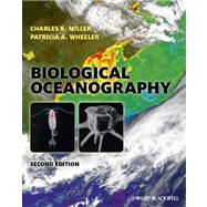 Biological Oceanography by Miller, Charles B.; Wheeler, Patricia A., 9781444333022
