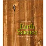 Foundations of Earth Science by Lutgens, Frederick K.; Tarbuck, Edward J.; Tasa, Dennis G, 9780321663023