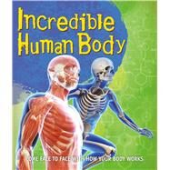 Incredible Human Body by Kingfisher, 9780753473023