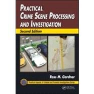 Practical Crime Scene Processing and Investigation, Second Edition by Gardner; Ross M., 9781439853023