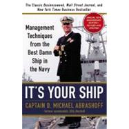 It's Your Ship by Abrashoff, D. Michael, 9781455523023