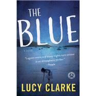 The Blue A Novel by Clarke, Lucy, 9781501123023
