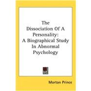 The Dissociation of a Personality: A Biographical Study in Abnormal Psychology by Prince, Morton, 9780548083024