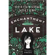 Enchantment Lake by Preus, Margi, 9780816683024