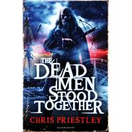 The Dead Men Stood Together by Priestley, Chris, 9781408843024