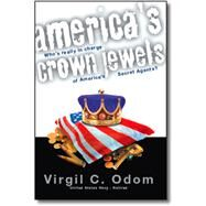 America's Crown Jewels by Odom, Virgil C., 9781412013024