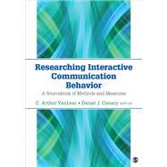 Researching Interactive Communication Behavior by Vanlear, C. Arthur; Canary, Daniel J., 9781483303024