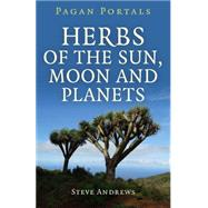Herbs of the Sun, Moon and Planets by Andrews, Steve, 9781785353024