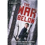 The War Below by Skrypuch, Marsha Forchuk, 9781338233025