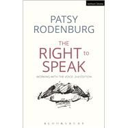 The Right to Speak Working with the Voice by Rodenburg, Patsy, 9781472573025