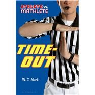 Athlete vs. Mathlete: Time-Out by Mack, W. C., 9781619633025