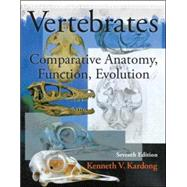 Vertebrates: Comparative Anatomy, Function, Evolution by Kardong, Kenneth, 9780078023026