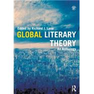 Global Literary Theory: An Anthology by Lane; Richard J., 9780415783026