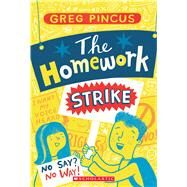 The Homework Strike by Pincus, Greg, 9780439913027