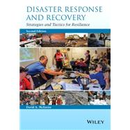 Disaster Response and Recovery by McEntire, David A., Ph.D., 9781118673027