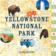 American Icons: Yellowstone National Park by Unknown, 9781493033027