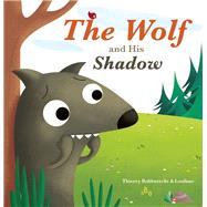 The Wolf and His Shadow by Robberecht, Thierry; Frippiat, Stéphanie, 9781605373027