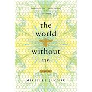 The World Without Us by Juchau, Mireille, 9781632863027