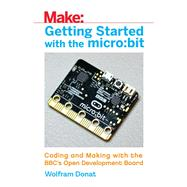 Getting Started With the micro:bit by Donat, Wolfram, 9781680453027