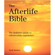 The Afterlife Bible by Bartlett, Sarah, 9781770853027