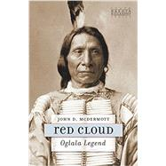 Red Cloud: Oglala Legend by McDermott, John D., 9781941813027