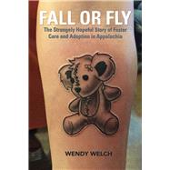 Fall or Fly by Welch, Wendy, 9780821423028