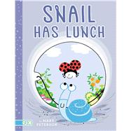 Snail Has Lunch by Peterson, Mary; Peterson, Mary, 9781481453028