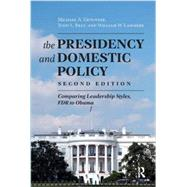 Presidency and Domestic Policy: Comparing Leadership Styles, FDR to Obama by Genovese, Michael A., 9781612053028