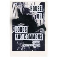 House of Lords and Commons Poems by Hutchinson, Ishion, 9780374173029