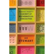 Professor Stewart's Cabinet of Mathematical Curiosities by Stewart, Ian, 9780465013029