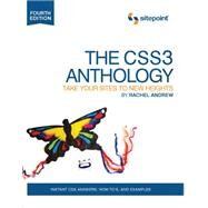 The CSS3 Anthology: Take Your Sites to New Heights by Andrew, Rachel, 9780987153029