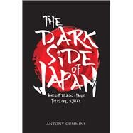 The Dark Side of Japan by Cummins, Antony, 9781445663029