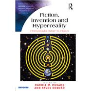 Fiction, Invention and Hyper-reality: From popular culture to religion by Cusack; Carole M., 9781472463029