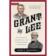 Grant and Lee by Bonekemper, Edward H., III, 9781621573029