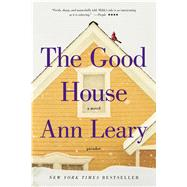 The Good House A Novel by Leary, Ann, 9781250043030