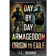 Day by Day Armageddon : Origin to Exile by Bourne, J. L., 9781451633030