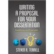 Writing a Proposal for Your Dissertation Guidelines and Examples by Terrell, Steven R., 9781462523030