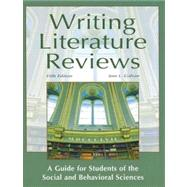 Writing Literature Reviews : A Guide for Students of the Social and Behavioral Sciences by Galvan, Jose L, 9781936523030