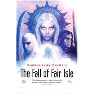 The Fall of Fair Isle: Broken Vows / Dark Dream / Desperate Alliances by Daniells, Rowena Cory, 9781781083031