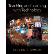 Teaching and Learning with Technology, Enhanced Pearson eText with Loose-Leaf Version -- Access Card Package by Lever-Duffy, Judy; McDonald, Jean, 9780133783032