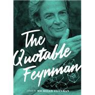 The Quotable Feynman by Feynman, Michelle, 9780691153032