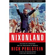 Nixonland The Rise of a President and the Fracturing of America by Perlstein, Rick, 9780743243032