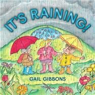 It's Raining! by Gibbons, Gail, 9780823433032