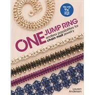 One Jump Ring Endless Possiblilities for Chain Mail Jewelry by Andersen, Lauren, 9781627003032