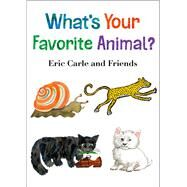 What's Your Favorite Animal? by Carle, Eric; Carle, Eric, 9781627793032