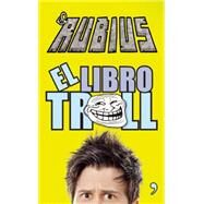 El libro Troll / The Troll Book by El Rubius, 9786070723032