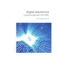 Digital Electronics A Practical Approach with VHDL by Kleitz, William, 9780132543033
