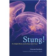 Stung!: On Jellyfish Blooms and the Future of the Ocean by Gershwin, Lisa-ann; Earle, Sylvia, 9780226213033