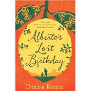Alberto's Lost Birthday by Rosie, Diana, 9781447293033